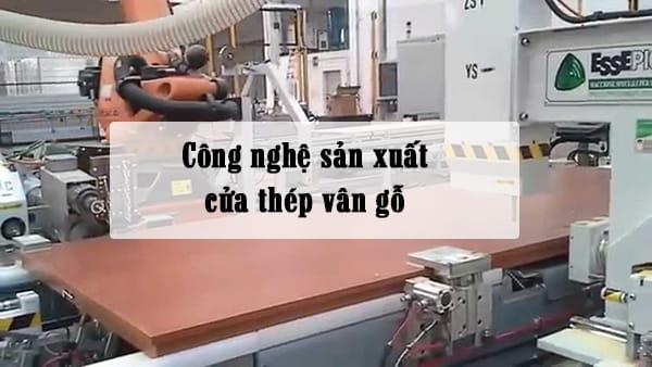Quy trình sản xuất cửa thép vân gỗ Koffmann